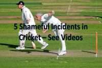 shameful incidents in cricket