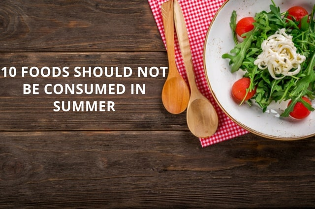 foods should not be consumed in summer