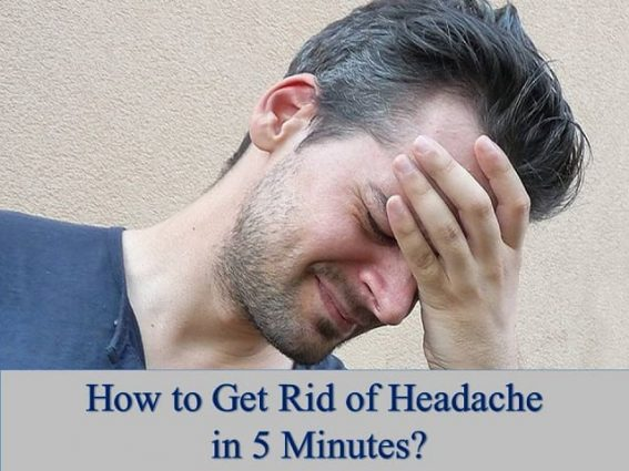 How to get rid of headache in 5 minutes