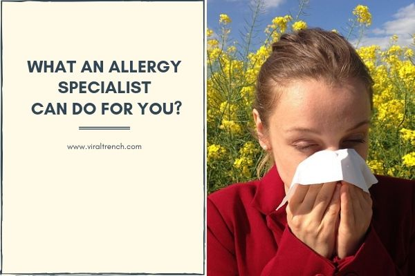 What an allergy specialist can do for you?