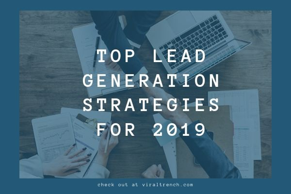 Top Lead Generation Strategies for 2019 and Beyond