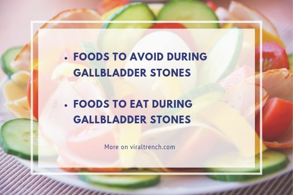Foods to Eat and Avoid during Gallbladder Stones