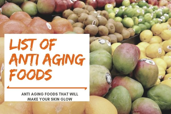 Anti Aging Foods that will Make Your Skin Glow