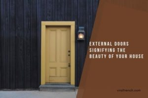 External Doors signifying the beauty of your house