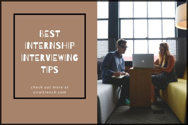 Best Internship Interviewing Tips