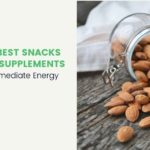 Best Snacks and Supplements for Immediate Energy