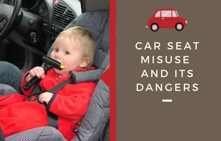 Car Seat Misuse and Its Dangers