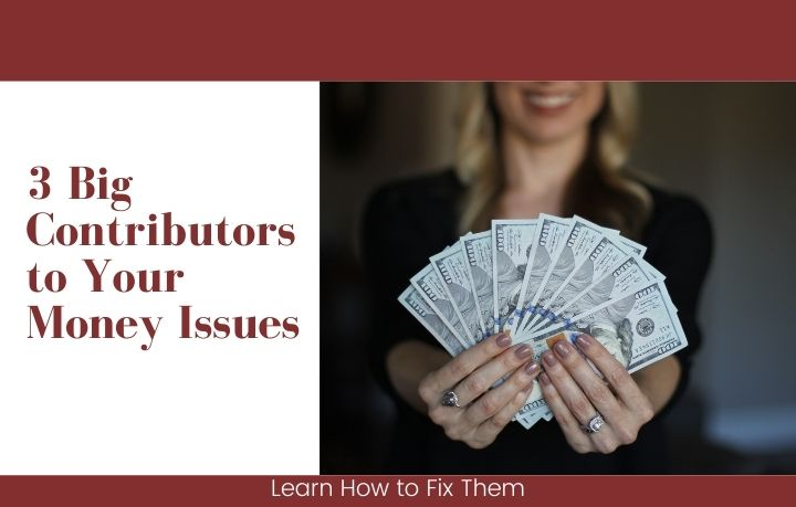 Big Contributors to Your Money Issues