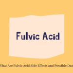 Fulvic Acid Side Effects